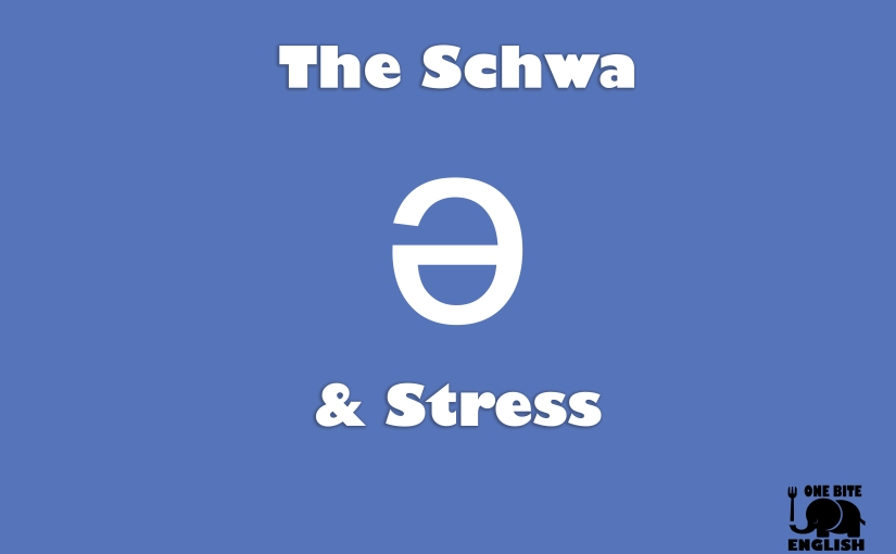 The Schwa (ə) and stress