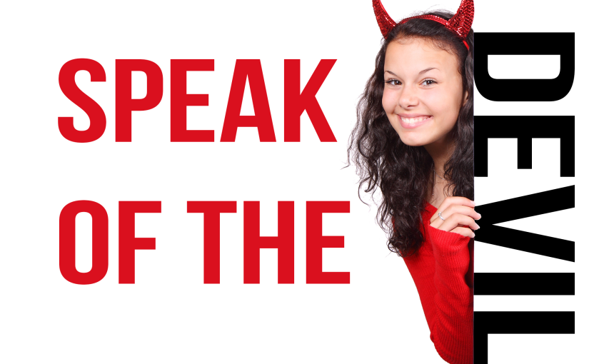 "Idiom ""Speak of the devil"""